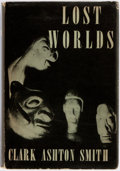 Books:Science Fiction & Fantasy, Clark Ashton Smith. Lost Worlds. Sauk City: Arkham House,1944. First edition, one of 2,000 copies. Publisher's blac...