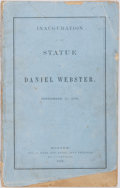 Books:Americana & American History, [Americana]. Inauguration of the Statue of Daniel Webster.Boston: George C. Rand and Avery, 1859. First edition. Pu...