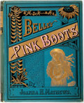 Books:Children's Books, Joanna H. Mathews. Belle's Pink Boots. Illustrations by IdaWaugh. New York: E.P. Dutton, 1881. Early printing. Publ...