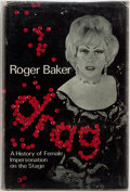 Books:First Editions, Roger Baker. Drag: A History of Female Impersonation on theStage. London: Triton, [1968]. First edition. Publisher'...