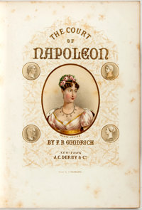 Frank B. Goodrich. The Court of Napoleon...With Portraits of Its Beauties Wits and Heroines. Il