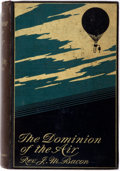 Books:Biography & Memoir, Rev. J. M. Bacon. The Dominion of the Air: The Story of AerialNavigation. London: Cassell and Company, 1904. Cheap ...