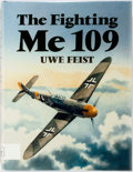 Books:World History, Uwe Feist. The Fighting Me 109. London: Arms and Armor,1988. First edition. Signed at the half title by eight Luftw...