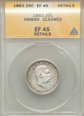 Coins of Hawaii: , 1883 25C Hawaii Quarter -- Cleaned -- ANACS. XF45 Details. NGCCensus: (39/1106). PCGS Population (105/1535). Mintage: 500,...