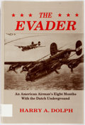 Books:Biography & Memoir, Harry A. Dolph. INSCRIBED. The Evader: An American Airman'sEight Months with the Dutch Underground. Austin: Eakin P...
