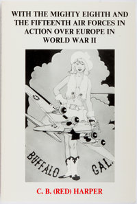 C.B. (Red) Harper. SIGNED. The Buffalo Gal: With the Mighty Eighth and the Fifteenth Air Forces in Auction over