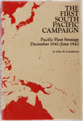 Books:World History, John B. Lundstrom. The First South Pacific Campaign. Annapolis: Naval Institute Press, [1976]. First edition. Publis...