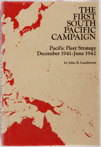 John B. Lundstrom. The First South Pacific Campaign. Annapolis: Naval Institute Press, [1976]