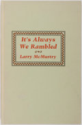 Books:Americana & American History, Larry McMurtry. It's Always We Rambled: An Essay on Rodeo.New York: Frank Hallman, 1974. First edition. Publisher's...