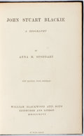 Books:Biography & Memoir, Anna M. Stoddart. John Stuart Blackie: A Biography.Edinburgh and London: William Blackwood and Sons, 1896. First ed...