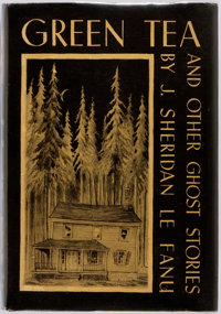 J. Sheridan Le Fanu. Green Tea and Other Ghost Stories. Sauk City, Arkham House, 1945. First ed