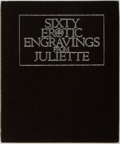 Books:Art & Architecture, Sixty Erotic Engravings from Juliette. Reproduced from the 1797 edition of l'Histoire de Juliette by the Marquis de ...