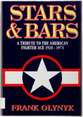 Books:Americana & American History, Frank Olynyk. Stars and Bars: A Tribute to the American FighterAce 1920-1973. London: Grub Street, [1995]. First UK...