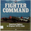 Books:Americana & American History, Jeffrey Ethell and Robert Sand. SIGNED. Fighter Command:American Fighters in Original WWII Color. With 200 color ph...