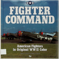 Jeffrey Ethell and Robert Sand. SIGNED. Fighter Command: American Fighters in Original WWII Color