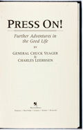 Books:Biography & Memoir, General Chuck Yeager and Charles Leerhsen. SIGNED. Press On! Further Adventures in the Good Life. New York: Bantam, ...