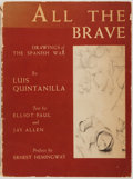 Books:Art & Architecture, [Ernest Hemingway, Preface]. [Elliot Paul and Jay Allen, Text]. Luis Quintanilla, Artist. All the Brave. New York: M...