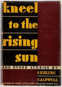 Erskine Caldwell. Kneel to the Rising Sun. New York: Viking, 1935. First edition. Publisher's b