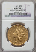 Liberty Double Eagles, 1861 $20 -- Improperly Cleaned -- NGC Details. AU. NGC Census:(247/1977). PCGS Population (213/916). Mintage: 2,976,453. N...