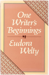 Eudora Welty. SIGNED. One Writer's Beginnings. Cambridge: Harvard, 1984. First edition, signed