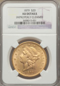 Liberty Double Eagles: , 1879 $20 -- Improperly Cleaned -- NGC Details. AU. NGC Census: (11/539). PCGS Population (13/410). Mintage: 207,630. Numism...