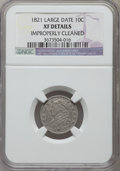 Bust Dimes, 1821 10C Large Date -- Improperly Cleaned -- NGC Details. XF. NGCCensus: (12/173). PCGS Population (24/159). Mintage: 1,1...