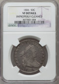 Early Half Dollars, 1806 50C -- Improperly Cleaned -- NGC Details. VF. NGC Census:(80/900). PCGS Population (94/759). Mintage: 839,576. Numism...