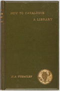Books:Books about Books, Henry B. Wheatley. How to Catalogue a Library. A. C.Armstrong & Son, 1889. Octavo. Original green cloth over be...