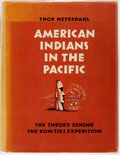 Books:Americana & American History, Thor Heyerdahl. SIGNED. American Indians in the Pacific. TheTheory Behind the Kon-Tiki Expedition. George Allen...