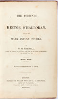 Books:Literature Pre-1900, W. H. Maxwell. The Fortunes of Hector O'Halloran, and His ManMark Anthony O'Toole. William Tegg and Co., 1846. ...