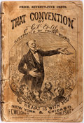 Books:Americana & American History, F. G. Welch. That Convention; Five Days a Politician. F. C.Welch Publisher, 1872. First edition. Octavo. Illust...
