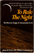 Books:Biography & Memoir, James B. Irwin with William A. Emerson, Jr. INSCRIBED. To Rule the Night. The Discovery Voyage of Astronaut Jim Irwin...