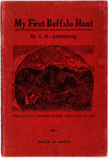 Books:Americana & American History, Thomas R. Armstrong. My First Buffalo Hunt. Published by theauthor, 1918. First edition. Octavo. Illustrated. P...
