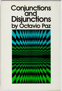 Octavio Paz. SIGNED. Conjunctions and Disjunctions. Richard Seaver/Viking Press, 197