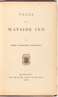 Henry Wadsworth Longfellow. Tales of a Wayside Inn. Boston: Ticknor and Fields, 1863. First edi