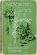 Books:Children's Books, Elizabeth W. Champney. INSCRIBED. Paddy O'Learey and His LearnedPig. Dodd, Mead & Company, 1895. Inscribed by...