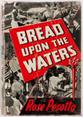 Books:Americana & American History, Rose Pesotta. INSCRIBED. Bread Upon the Waters. Dodd, Mead& Company, 1944. First edition. Inscribed by the au...