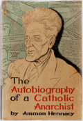 Books:Biography & Memoir, Ammon Hennacy. SIGNED. Autobiography of a Catholic Anarchist. Catholic Workers Books, 1954. First edition of 3,...