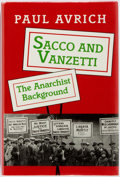 Books:Americana & American History, Paul Avrich. INSCRIBED. Sacco and Vanzetti. The AnarchistBackground. Princeton University Press, 1991. First ed...