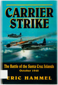 Books:Americana & American History, Eric Hammel. SIGNED. Carrier Strike. The Battle of the SantaCruz Islands October 1942. Pacifica Press, 1999. Fi...