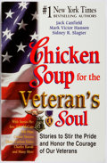 Books:Americana & American History, Jack Canfield, Mark Victor Hansen and Sidney R. Slagter. SIGNED.Chicken Soup for the Veteran's Soul. Stories to Stir th...