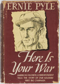 Books:Americana & American History, Ernie Pyle. Here is Your War. New York: Henry Holt, [1943].First edition. Publisher's cloth and original dust jacke...