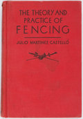 Books:Sporting Books, Julio Martinez Castello. INSCRIBED. The Theory and Practice ofFencing. New York: Scribner's, [1933]. Early printing...