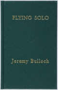 Books:Biography & Memoir, Jeremy Bulloch. SIGNED. Flying Solo: Tales of a BountyHunter. London: Jeans Press, [2004]. First edition. Inscrib...