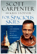 Books:Biography & Memoir, Scott Carpenter and Kris Stoever. SIGNED. For SpaciousSkies. Harcourt, [2002]. First edition. Signed by Scott Car...