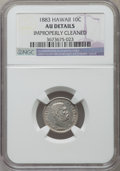 Coins of Hawaii, 1883 10C Hawaii Ten Cents -- Improperly Cleaned -- NGC Details. AU.NGC Census: (21/222). PCGS Population (57/267). Mintage...