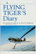 Books:Biography & Memoir, Charles R. Bond, Jr. and Terry H. Anderson. INSCRIBED. A FlyingTiger's Diary. College Station: Texas A&M University...