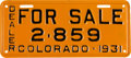 "Transportation:Automobilia, Very Rare And Unusual 1931 Colorado Dealer ""For Sale"" License PlateIn Exceptional Condition..."