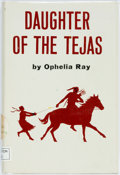 Books:Children's Books, [Larry McMurtry] Ophelia Ray. SIGNED. Daughter of the Tejas.Greenwich, Connecticut: New York Graphic Society Publis...