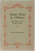 Books:Americana & American History, Emma Wilson Emery. Aunt Puss and Others. Old Days in thePiney Woods. Austin: Encino Press, 1969. First edition....